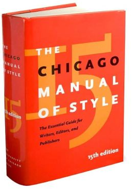 Chicago Manual of Style: The Essential Guide for Writers, Editors, and Publishers