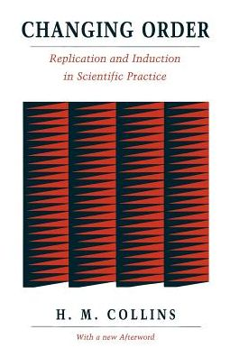 Changing Order: Replication and Induction in Scientific Practice