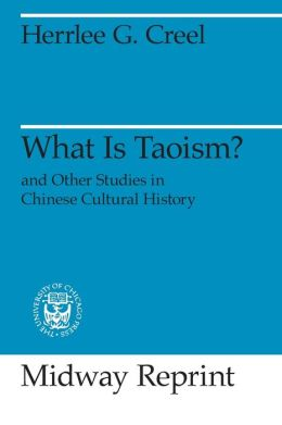 What Is Taoism? and Other Studies in Chinese Cultural History