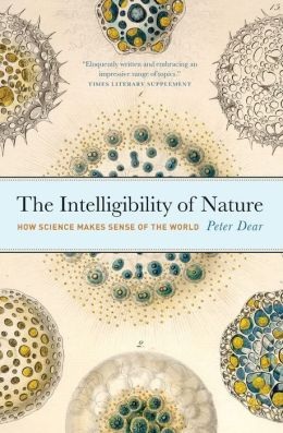The Intelligibility of Nature: How Science Makes Sense of the World