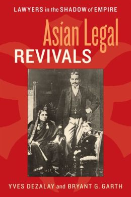 Asian Legal Revivals: Lawyers in the Shadow of Empire