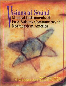 Visions of Sound: Musical Instruments of First Nation Communities in Northeastern America