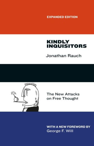 Kindly Inquisitors: The New Attacks on Free Thought, Expanded Edition