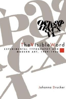The Visible Word: Experimental Typography and Modern Art, 1909-1923