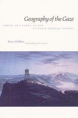 Geography of the Gaze: Urban and Rural Vision in Early Modern Europe