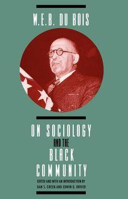 W. E. B. Du Bois on Sociology and the Black Community