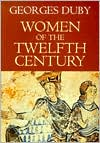 Women of the Twelfth Century: Eleanor of Aquitaine and Six Others