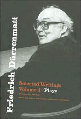 Friedrich Durrenmatt: Selected Writings, Volume I, Plays