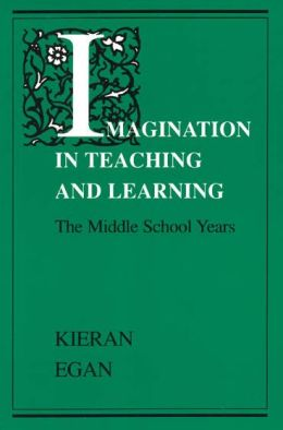 Imagination in Teaching and Learning: The Middle School Years