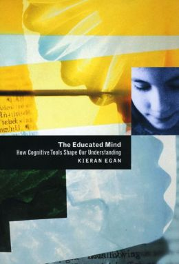 The Educated Mind: How Cognitive Tools Shape Our Understanding