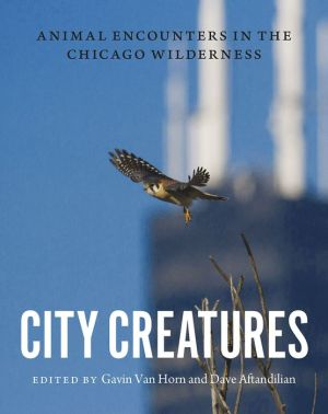 City Creatures: Animal Encounters in the Chicago Wilderness