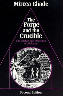The Forge and the Crucible:The Original and Structures of Alchemy