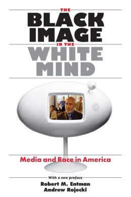 The Black Image in the White Mind: Media and Race in America