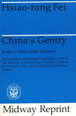 China's Gentry: Essays on Rural-Urban Relations