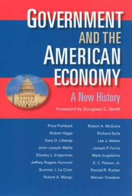 Government and the American Economy: A New History