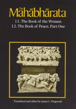 The Mahabharata: 11. The Book of the Women: 12. The book of peace, Part One