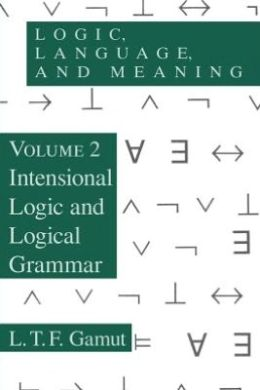 Logic, Language, and Meaning: Intensional Logic and Logical Grammar