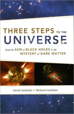 Three Steps to the Universe: From the Sun to Black Holes to the Mystery of Dark Matter