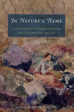 In Nature's Name: An Anthology of Women's Writing and Illustration, 1780-1930