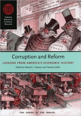 Corruption and Reform: Lessons from America's Economic History: An NBER Conference Report (NBER Report Series)