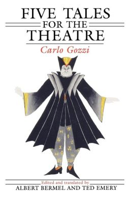 Five Tales for the Theatre: The Raven, the King Stag, Turandot, the Serpent Woman, and the Green Bird