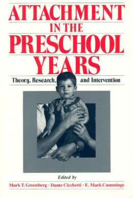 Attachment in the Preschool Years: Theory, Research, and Intervention