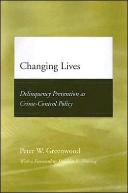 Changing Lives: Delinquency Prevention as Crime-Control Policy