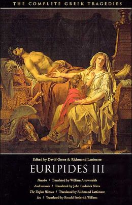 Euripides Three: Four Tragedies (Hecuba, Andromache, The Trojan Women, Ion)