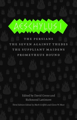 Aeschylus I: The Persians, The Seven Against Thebes, The Suppliant Maidens, Prometheus Bound