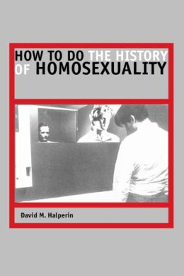 How to Do the History of Homosexuality