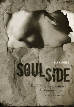 Soulside: Inquiries into Ghetto Culture and Community