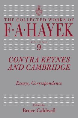 Contra Keynes and Cambridge: Essays, Correspondence