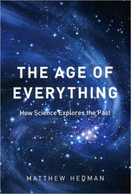 The Age of Everything: How Science Explores the Past