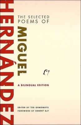 Selected Poems of Miguel Hernandez: A Bilingual Edition