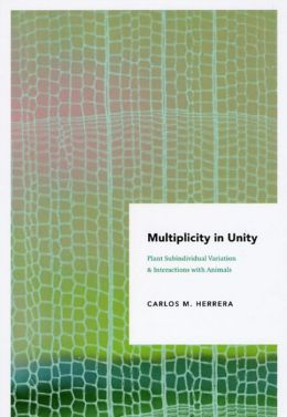 Multiplicity in Unity: Plant Subindividual Variation and Interactions with Animals
