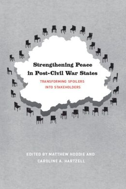 Strengthening Peace in Post-Civil War States: Transforming Spoilers into Stakeholders