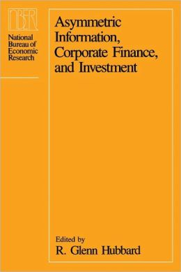 Asymmetric Information, Corporate Finance, and Investment