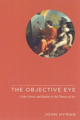 Objective Eye: Color, Form, and Reality in the Theory of Art