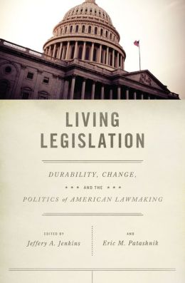 Living Legislation: Durability, Change, and the Politics of American Lawmaking