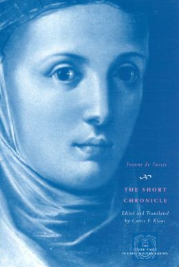 The Short Chronicle: A Poor Clare's Account of the Reformation of Geneva (Other Voice in Early Modern Europe Series)