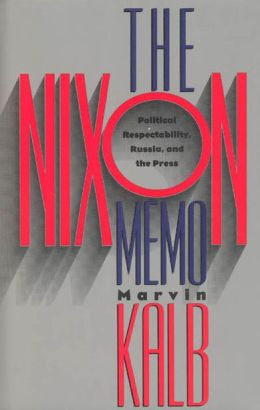 The Nixon Memo: Political Respectability, Russia, and the Press