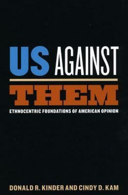 Us Against Them: Ethnocentric Foundations of American Opinion