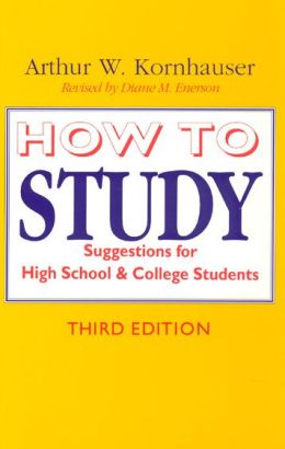 How to Study: Suggestions for High-School and College Students