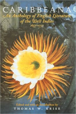 Caribbeana: An Anthology of English Literature of the West Indies, 1657-1777