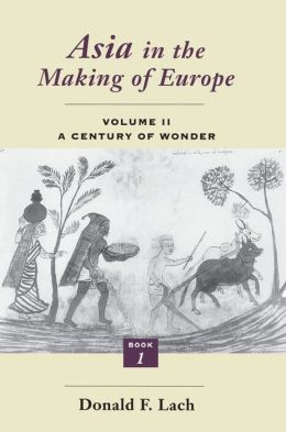 Asia in the Making of Europe: A Century of Wonder