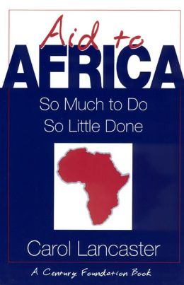Aid to Africa; So Much to Do, So Little Done