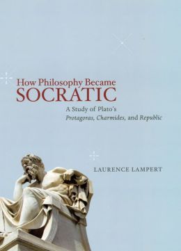How Philosophy Became Socratic: A Study of Plato's