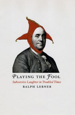 Playing the Fool: Subversive Laughter in Troubled Times