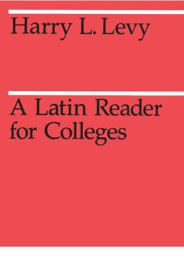 A Latin Reader for Colleges