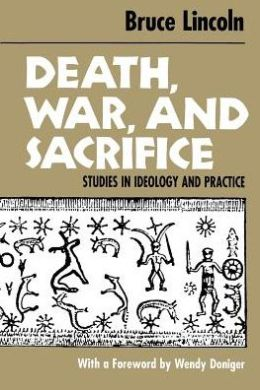 Death, War, and Sacrifice; Studies in Ideology and Practice